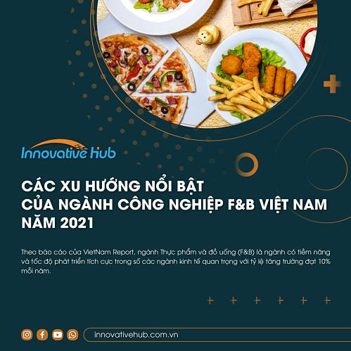 Các xu hướng nổi bật của ngành công nghiệp F&B Việt Nam năm 2021